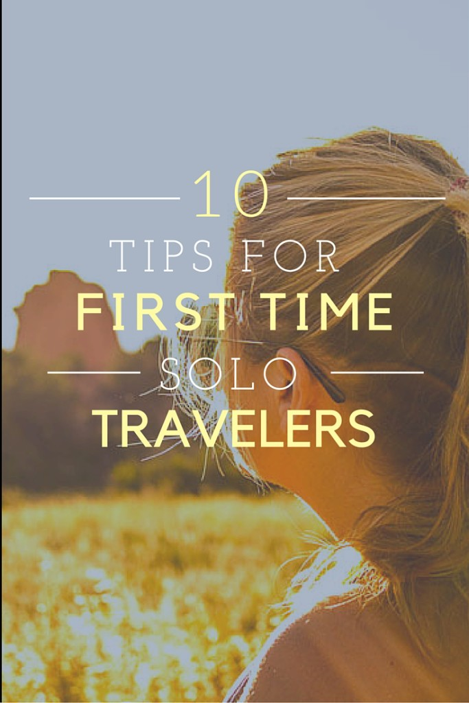 Tips for first time solo female travelers