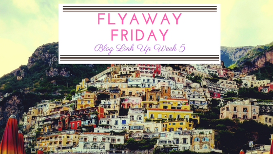 #FlyAwayFriday Blog Linkup Week 5
